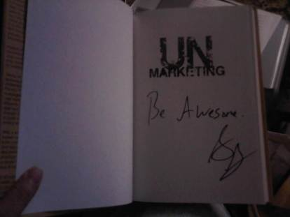 My Signed Copy of Unmarketing